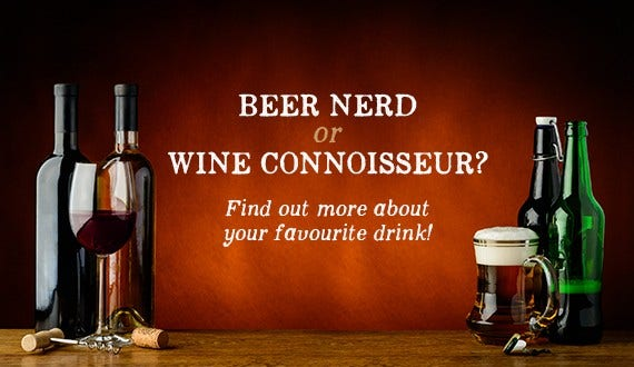 Beer Nerd or Wine Connoisseur?